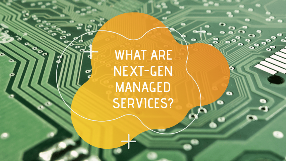 what-are-next-gen-managed-services-960x540
